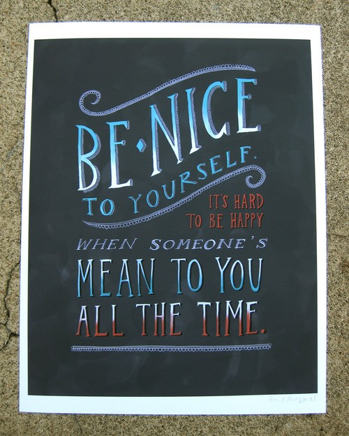 Day 42(2): don't just remember to be yourself, always be NICE to yourself.