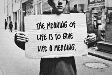Day 48(3): …and finally for today, always remember to give your life meaning. for that is the meaning of life.