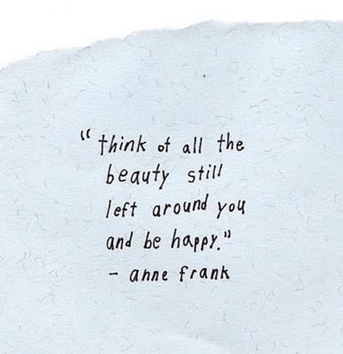 Day 78(3): if anne frank can stay positive, so can you.