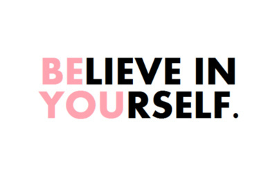 Day 67: this speaks for itself. today is about being yourself and believing in yourself.