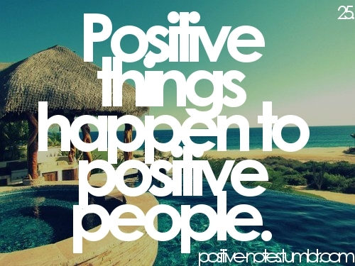 Day 83: there is no down side to being positive.