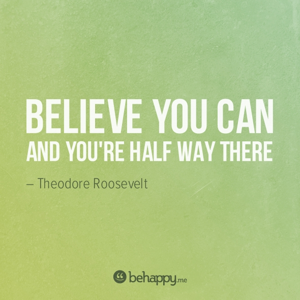 Day 117: believing is half the battle. you are what you think. you are capable of what you think you are capable of.