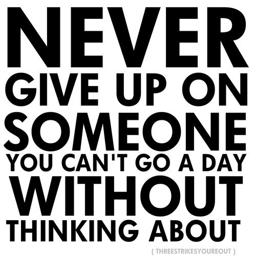 Day 109(2): it's not just your dreams you should never give up on. it's also your loved ones.